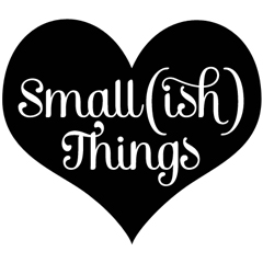 Small(ish) Things